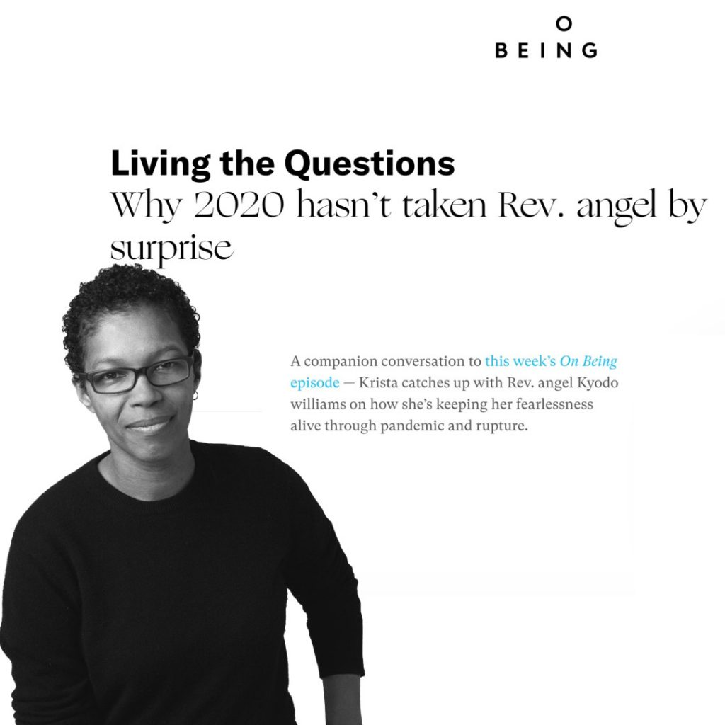 Rev. angel On Being Living the Questions